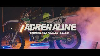 Smoare - Adrenaline Feat. Eelco