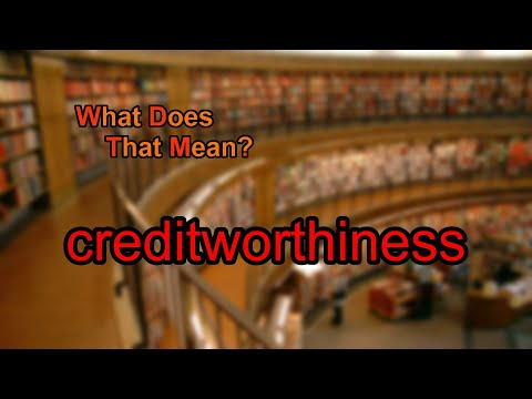 What does creditworthiness mean?
