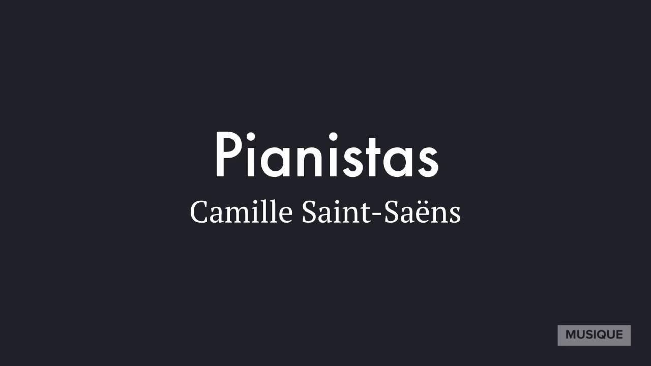 Pianistas, Camille Saint Saëns