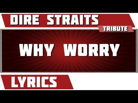 Why Worry - Dire Straits tribute - Lyrics