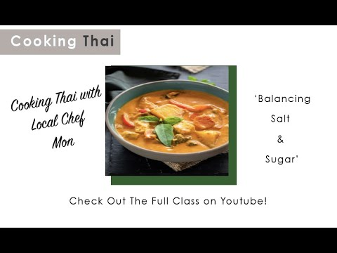Cooking Thai... Balancing Sweet & Salty with Chef Mon