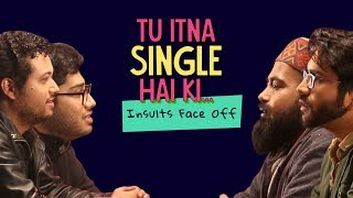 ScoopWhoop: Tu Itna Single Hai Ki... Insults Face off