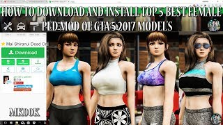 Video How to download and install ||TOP 5 Best Female Ped mod|| in GTA 5 (REDUX 1.2.1 + M.V.G.A) 2K17 (2K) download MP3, 3GP, MP4, WEBM, AVI, FLV Oktober 2018