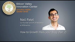 (Part 2) Neil Patel: How to Growth Hack Your Content Marketing and Convert Visitors into Customers