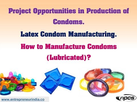 Project Opportunities In Production Of Condoms. Latex Condom Manufacturing.