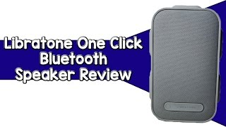 Libratone One Click Bluetooth Speaker Review
