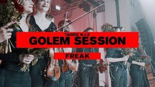 Tarek K.I.Z - Freak - Golem Session (Live)