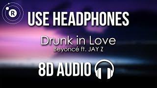 Beyoncé - Drunk in Love (8D AUDIO) ft. JAY Z
