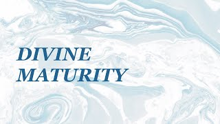 DIVINE MATURITY: Pastor Johnathan Wagner   The River FCC