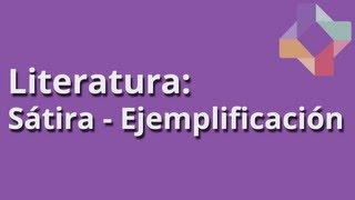 Satira - Ejemplificacion - Literatura - Educatina