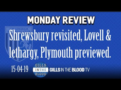 GITBTV, Monday Review incl. Shrewsbury Revisited, Lovell & Lethargy, Plymouth Previewed, 15-04-19