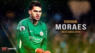 Ederson Moraes ▬ Manchester City   Best Saves 2018 ᴴᴰ