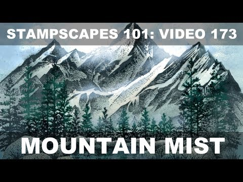 Stampscapes 101: Video 173.  Mountain Mist