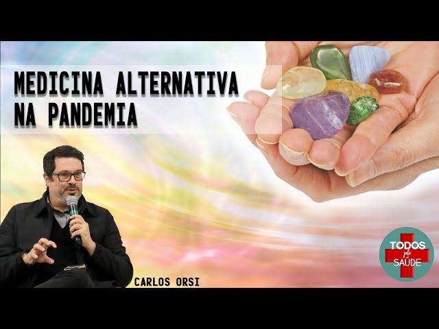 MEDICINA ALTERNATIVA NA PANDEMIA - Medicina baseada em arrogância!