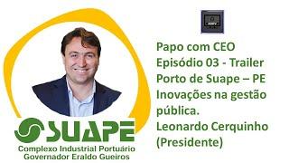 CEOTV EP03: Trailer - Leonardo Cerquinho (Presidente)