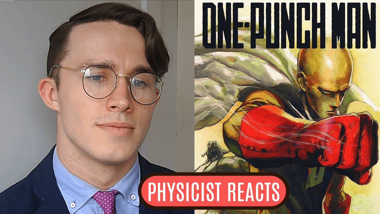 Download Physicist Reacts to One Punch Man