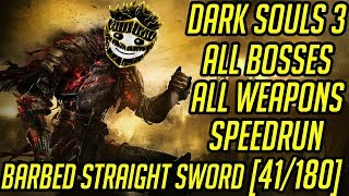 DS3 Every Weapon Every Boss Speedrun (Barbed Straight Sword) (41/180)