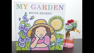 My Garden by Kevin Henkes | Read Aloud by Mr. Andre