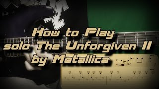 How to Play solo The Unforgiven II by Metallica Как играть, Guitar lesson