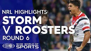 NRL Highlights: Melbourne Storm v Sydney Roosters - Round 6 | NRL on Nine