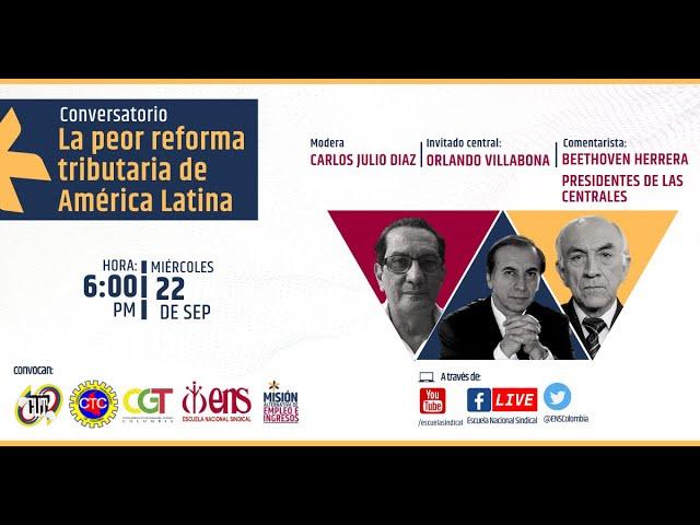 Conversatorio: La peor reforma tributaria de América Latina