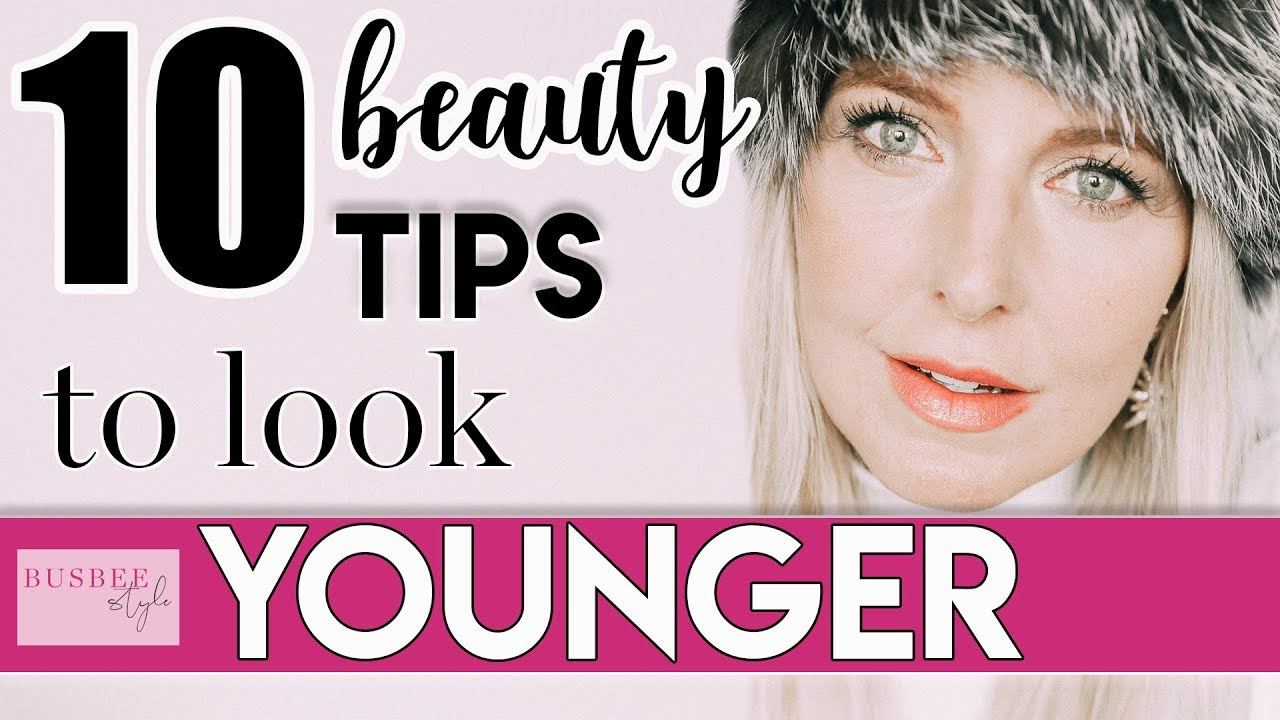 10 SIMPLE Beauty Tips to Look 10 Years Younger