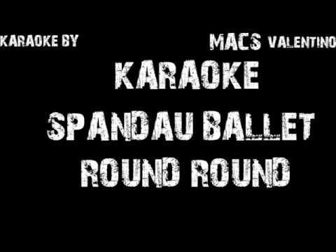 "SPANDAU BALLET "" ROUND ROUND"" KARAOKE BY MACS"