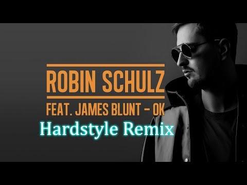 Robin Schulz – OK (feat. James Blunt) Hardstyle Remix
