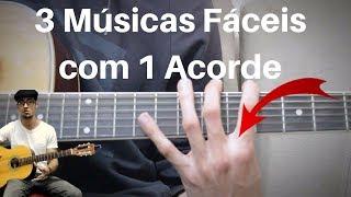 Aprenda a Tocar 3 Músicas no Violão com Apenas 1 Acorde Fácil