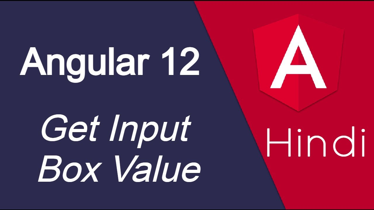 Angular 12 Hindi tutorial #11 Get Input Box Value and Display
