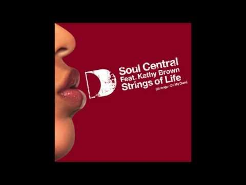 Soul Central - Strings of Life (Stronger On My Own) [Full Le