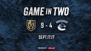 Canucks vs. Golden Knights Game In Two (Sept. 17, 2017)