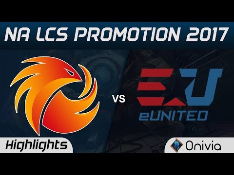 P1 vs EUN Highlights Game 1 NA LCS SUMMER PROMOTION 2017 Phoenix1 vs eUnited by Onivia