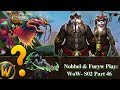 Nobbel and Furyw Play WoW: S2 - Part 46