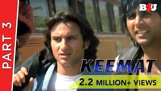 Keemat | Part 3 |  Akshay Kumar, Saif Ali Khan, Raveena Tandon, Johnny Lever | B4U Mini Theatre
