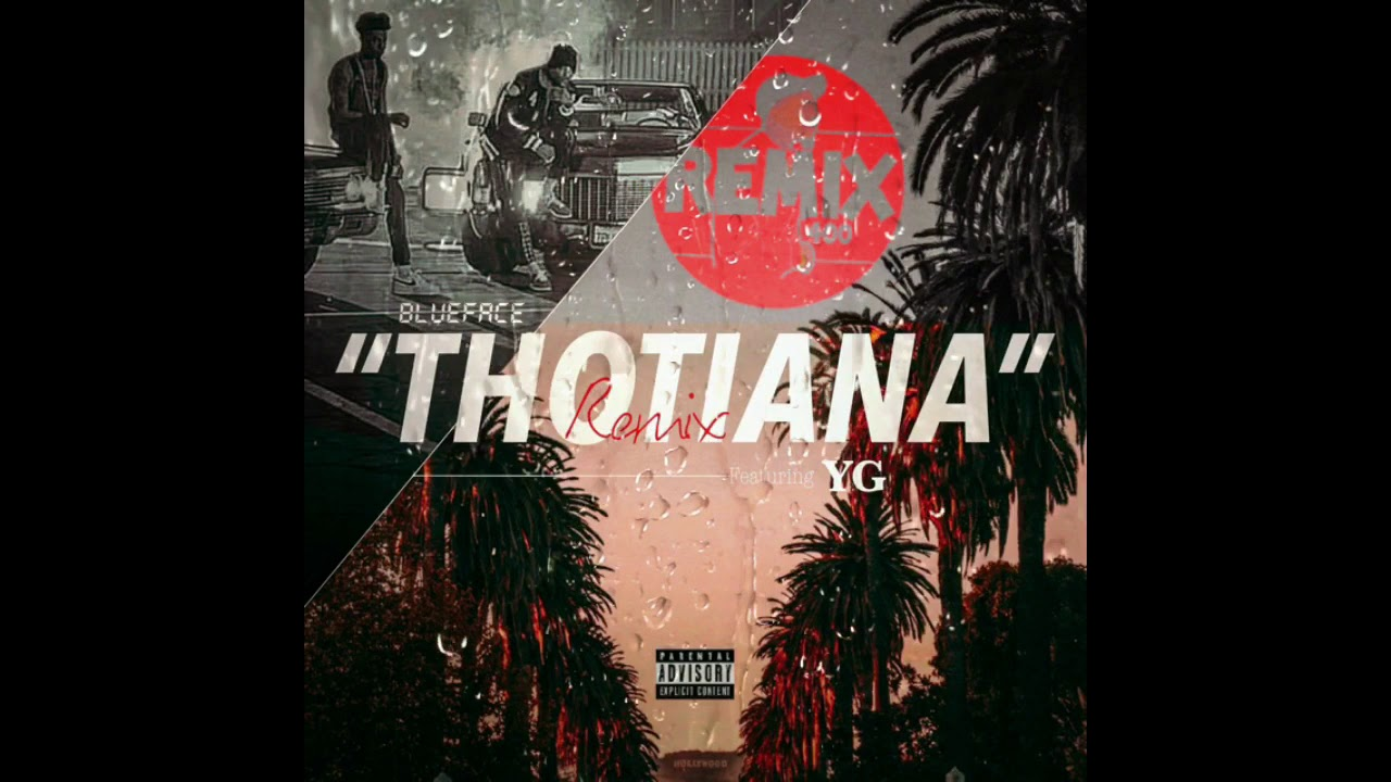 """Download Blueface """"Thotiana"""" (Remix) ft. YG (Official Audio)"""