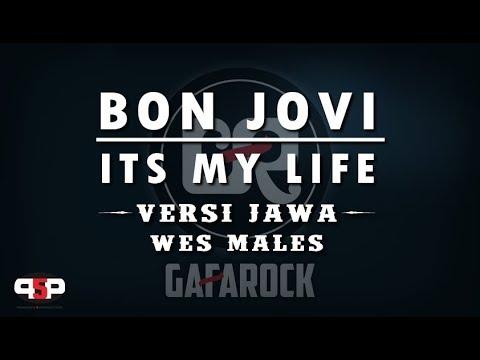 ITS MY LIFE - BON JOVI (Versi Jawa) WES MALES - Gafarock
