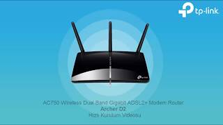 AC750 Wireless Dual Band Gigabit ADSL2+ Modem Router Archer D2 Kurulum Videosu