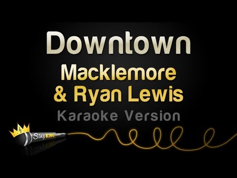 Macklemore & Ryan Lewis - Downtown (Karaoke Version)
