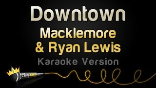 Macklemore Ryan Lewis Downtown Karaoke Version.mp3