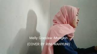 Gambar cover Melly Goeslaw -Mungkin (COVER BY RINI WAHYUNI)