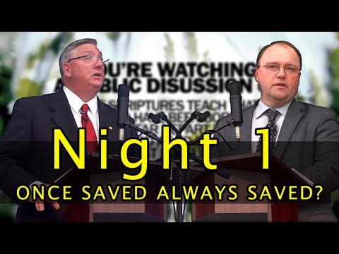 2017 - Public Discussion - Once Saved Always Saved? (Night 1)