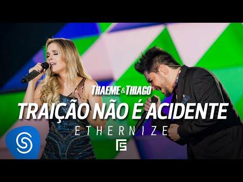 Thaeme & Thiago – Traição Não É Acidente
