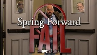 Skit Guys - Spring Forward Fail