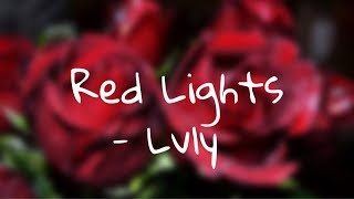 Lvly Red Lights Lyrics.mp3