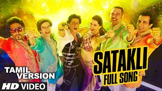 "OFFICIAL: ""Satakli"" FULL VIDEO Song (Tamil Version) 