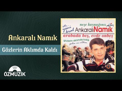 Ankaralı Namık - Gözlerin Aklımda Kaldı (Official Video)