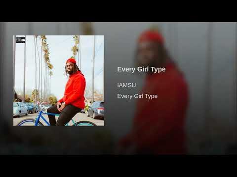 IAMSU! - Every Girl Type (2019) mp3