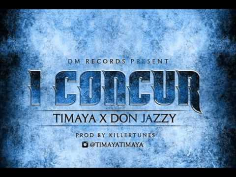 Timaya x Don Jazzy - I Concur (NEW 2015)