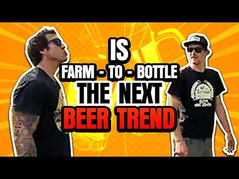 Why 'Farm-to-Brewing' is the NEXT Big Beer Trend